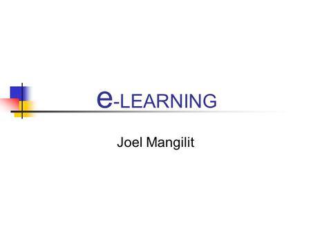 E -LEARNING Joel Mangilit. SOURCE E-Learning by Marc J. Rosenberg - Strategies for Delivering Knowledge in the Workplace.