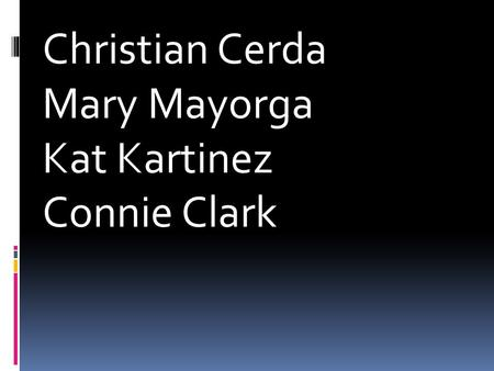 Christian Cerda Mary Mayorga Kat Kartinez Connie Clark.