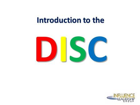 Introduction to the DISC. AT YOUR TABLE List as many positions that you need on your team.