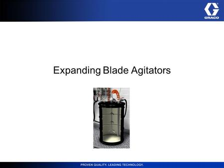 Expanding Blade Agitators. Component Feature Overview Feature Collapsible blades = Built in 1.5 and 2 inch bung adapters= Threaded connection= Needle.