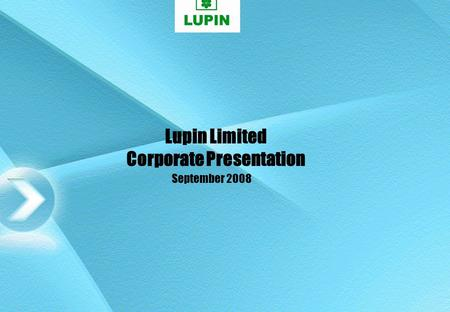 1 Lupin Limited Corporate Presentation September 2008.