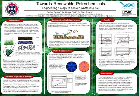Towards Renewable Petrochemicals Engineering biology to convert waste into fuel To construct a library of defined BioBrick parts, each encoding an enzymatic.