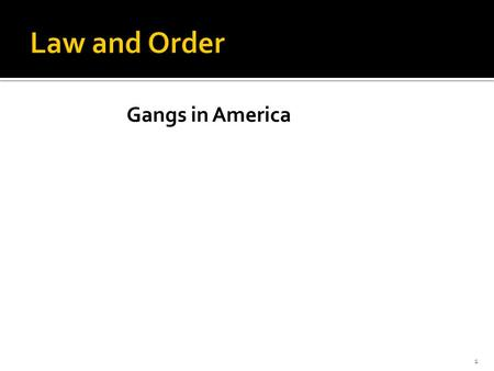 "Gangs in America 1.  Why do people join gangs  What was the RICO act  What is prohibition  What is organized crime  Explain ""blood in blood out"""