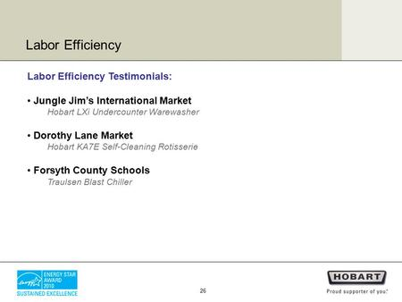 Labor Efficiency Testimonials: Jungle Jim's International Market Hobart LXi Undercounter Warewasher Dorothy Lane Market Hobart KA7E Self-Cleaning Rotisserie.