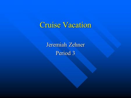 Cruise Vacation Jeremiah Zehner Period 3. Carnival Dream Carnival Dream is a newly create cruise boat that has a great variety of activities to enjoy.