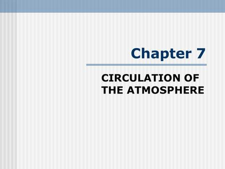 CIRCULATION OF THE ATMOSPHERE