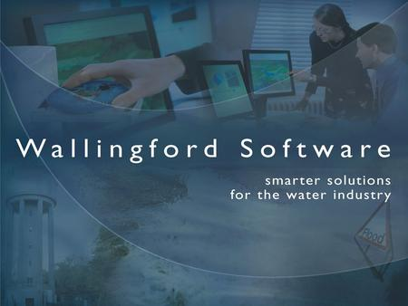 Wallingford Software InfoWorks 2D – An introduction Andrew Walker Sales Manager, Urban Drainage Software.