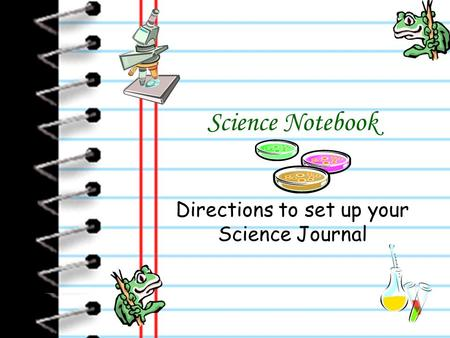 Science Notebook Directions to set up your Science Journal.