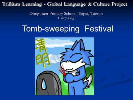 Tomb-sweeping Festival Dong-men Primary School, Taipei, Taiwan Danny Yang.