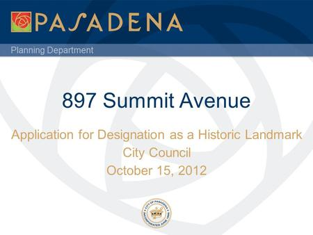Planning Department 897 Summit Avenue Application for Designation as a Historic Landmark City Council October 15, 2012.