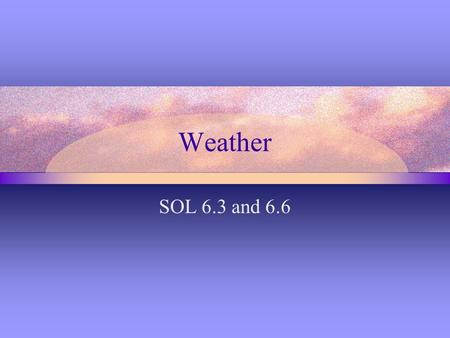 Weather SOL 6.3 and 6.6.