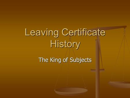 Leaving Certificate History The King of Subjects.