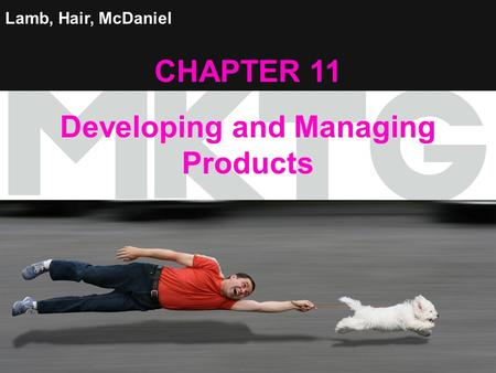 1 Lamb, Hair, McDaniel CHAPTER 11 Developing and Managing Products.