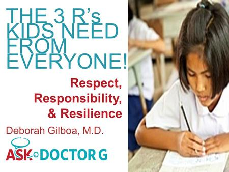 THE 3 R's KIDS NEED FROM EVERYONE! Respect, Responsibility,