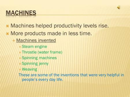 Machines Machines helped productivity levels rise.