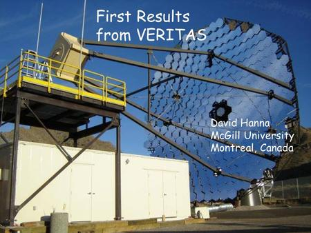First Results from VERITAS David Hanna McGill University Montreal, Canada.