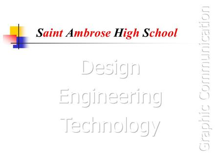 Saint Ambrose High School. Prisms and Pyramids Views Prisms and pyramids are frequently encountered in the Standard Grade Graphics Communication course.