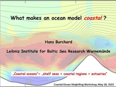 What makes an ocean model coastal ?