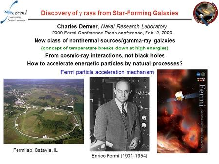 Discovery of  rays from Star-Forming Galaxies New class of nonthermal sources/gamma-ray galaxies (concept of temperature breaks down at high energies)