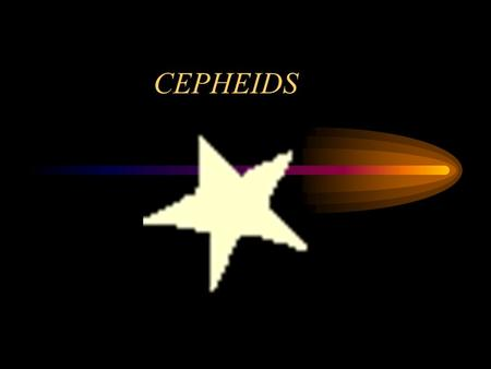"CEPHEIDS. What are Cepheids? Stars that ""pulse"" and change luminosity Very bright (100,000x luminosity of Sun) Used to measure extreme distances in space."