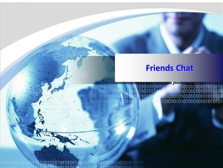 Friends Chat. Friends Chat on Voice Voice Chat Friends Chat is a full bodied, well researched, complete user interface for subscribers to talk/ chat.