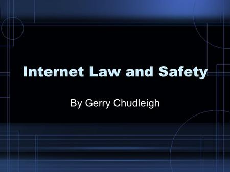 Internet Law and Safety By Gerry Chudleigh. Office of General Counsel 1. Statement of Ownership –Two Samples 2. COPPA Statement 3. Image Release Form.