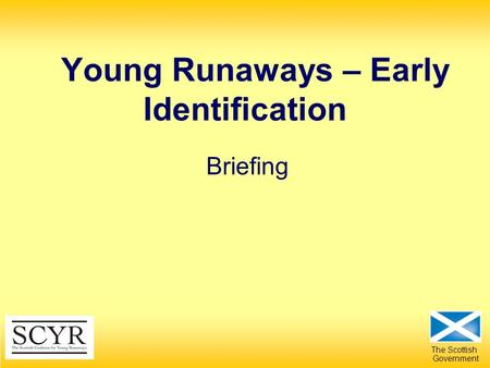 The Scottish Government Briefing Young Runaways – Early Identification.