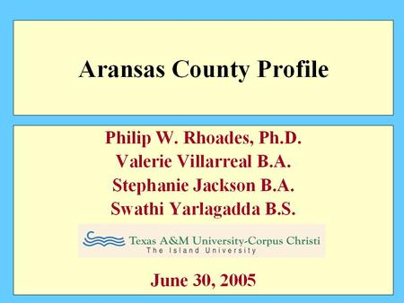 2000 Aransas County Population by age Source: 2000 U.S. Census Bureau / TCADA.
