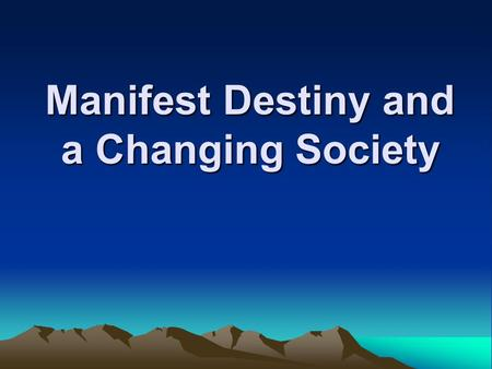 Manifest Destiny and a Changing Society. Marbury v. Madison Court case that established Judicial Review JR: The Supreme Court can review any law passed.