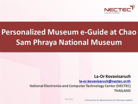 Personalized Museum e-Guide at Chao Sam Phraya National Museum La-Or Kovavisaruch National Electronics and Computer Technology.