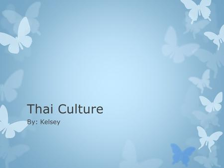 Thai Culture By: Kelsey. The flag  The Red Represents The blood spilt to maintain Thailand's independence.  The white represents purity and Buddhism.