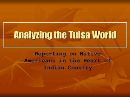 Analyzing the Tulsa World Reporting on Native Americans in the Heart of Indian Country.