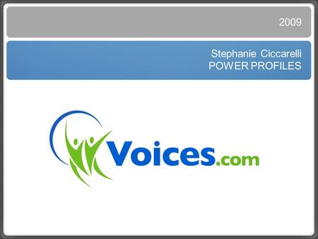 Text Stephanie Ciccarelli POWER PROFILES 2009. Today's Game Plan ๏ Current Industry Landscape ๏ Discuss Profiles, Demos and Feedback ๏ Q & A.