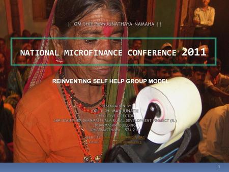 NATIONAL MICROFINANCE CONFERENCE 2011 1 REINVENTING SELF HELP GROUP MODEL.