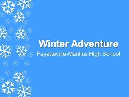 Fayetteville-Manlius High School. Jacket/Coat –Must have a jacket or coat that zips up over your base layer Hat/Hood –Must cover your head at all times.