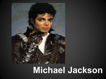 Michael Jackson. Born August 29, 1958, in Gary Indiana Michael Jackson and his brothers became the Jackson 5. Diana Ross presents the Jackson 5 hit the.