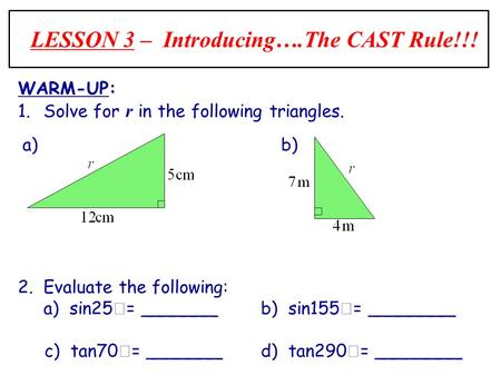 LESSON 3 – Introducing….The CAST Rule!!!