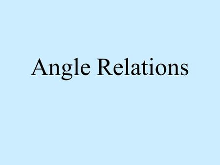 Angle Relations. How are angle 1 & 3 related? A) interior B) exterior C) vertical D) adjacent E) corresponding.