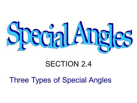 Three Types of Special Angles