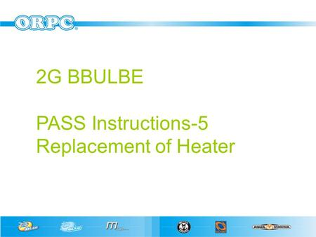 2G BBULBE PASS Instructions-5 Replacement of Heater.