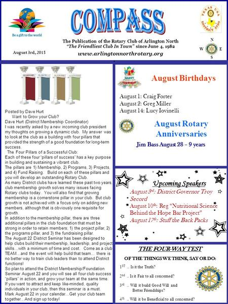 "N W E S August 3rd, 2015 The Publication of the Rotary Club of Arlington North ""The Friendliest Club In Town"" since June 4, 1982 THE FOUR-WAY TEST OF THE."