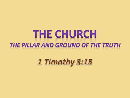 The Church The Pillar and Ground of the Truth