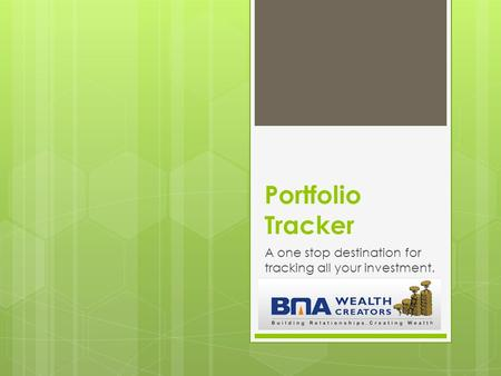 Portfolio Tracker A one stop destination for tracking all your investment.