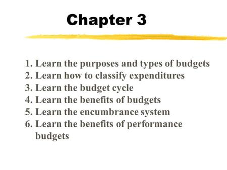 Chapter 3 1. Learn the purposes and types of budgets