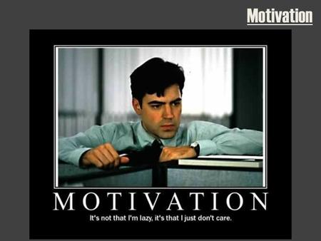 Motivation. Motivation: What does it do for us?  Connects our observable behavior to internal states  Accounts for variations in behavior  Creates.