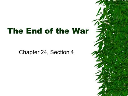 The End of the War Chapter 24, Section 4. Setting the Scene  Paris Peace Talks - Peace negotiations with N. Vietnam under Johnson that were unsuccessful.