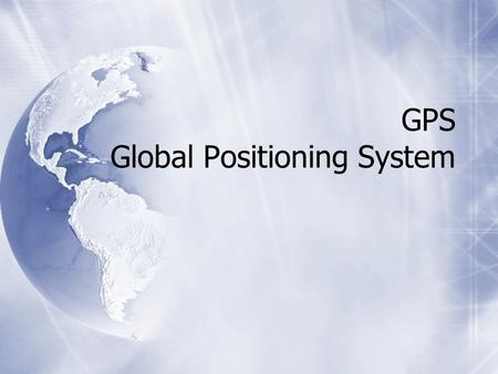 GPS Global Positioning System. What is GPS?  The Global Positioning System.  A system designed to accurately determining positions on the earth  The.