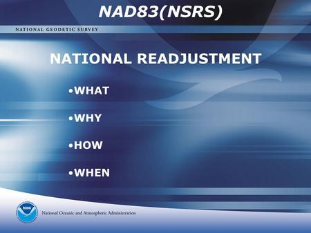 NATIONAL READJUSTMENT WHAT WHY HOW WHEN NAD83(NSRS)