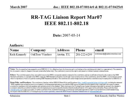 Doc.: IEEE 802.18-07/0014r0 & 802.11-07/0425r0 Submission March 2007 Rich Kennedy, OakTree WirelessSlide 1 RR-TAG Liaison Report Mar07 IEEE 802.11-802.18.