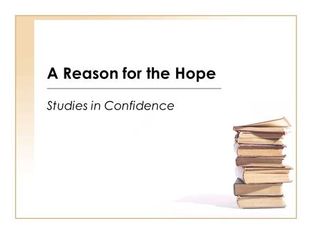 A Reason for the Hope Studies in Confidence. One Book = Many Questions.